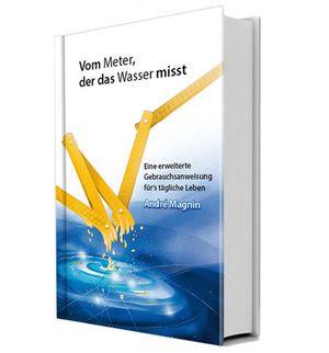 Vom Meter, der das Wasser misst - Andre Magnin
